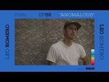 PUSH Leo Romero Anomalous - Episode 3