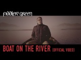 FIDDLER'S GREEN - BOAT ON THE RIVER (Official Video) Styx Cover