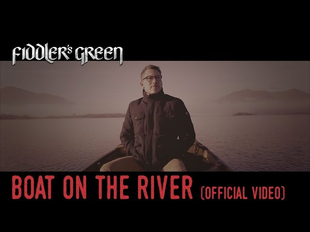 FIDDLER'S GREEN - BOAT ON THE RIVER (Official Video) [Styx Cover]