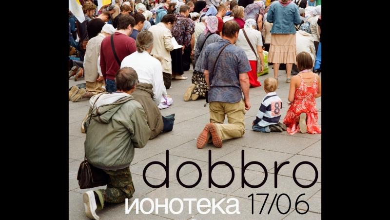 Dobbro live @ ionoteka 170617 pt. 1