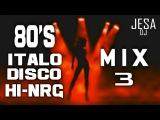 80's ITALO DISCO &amp HIGH ENERGY MIX 3. Changa de los 80. Italo Dance