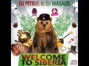 DJ PITBUL DJ MASALIS - WELCOME TO SIBERIA (2017)