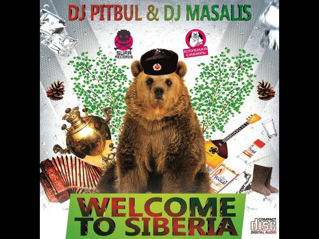 DJ PITBUL DJ MASALIS - WELCOME TO SIBERIA (2017)