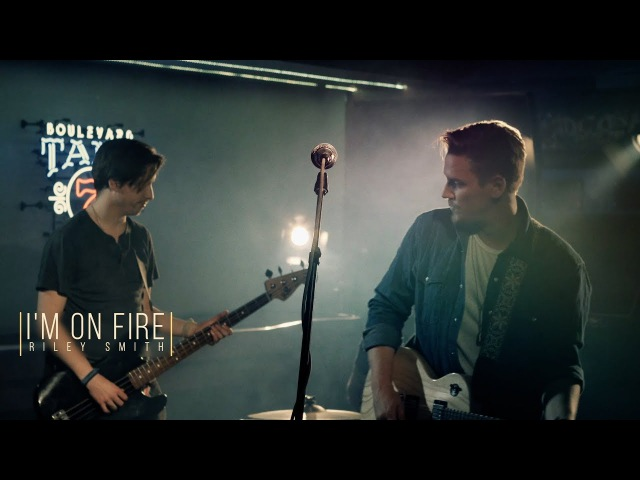 Riley Smith - I'm On Fire (Director's Cut)