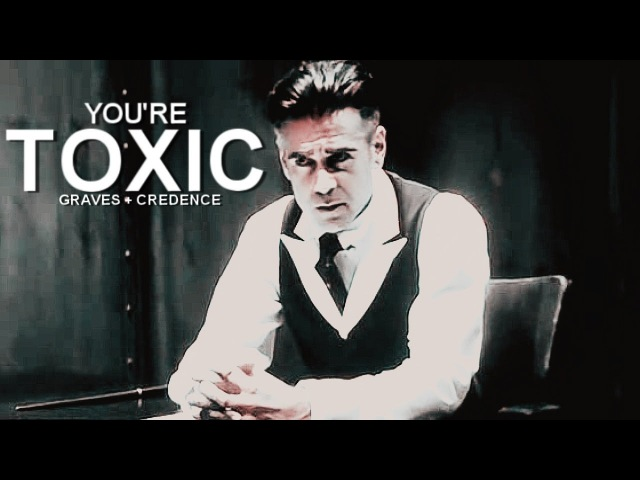 ►Toxic | Graves Credence