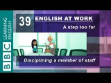 Staff discipline - 39 - English at Work helps get the punishment right