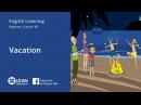 Learn English Via Listening   Beginner - Lesson 69. Vacation