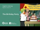 Learn English Via Listening Beginner Lesson 67 The birthday party