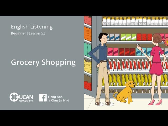 Learn English Via Listening   Beginner - Lesson 52. Grocery Shopping