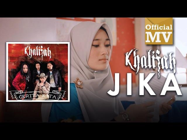 Khalifah Jika Official Music Video