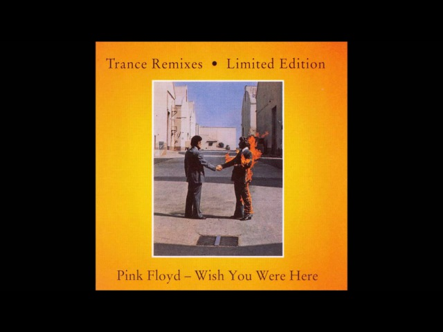 Pink Floyd Wish You Were Here Trance Remixes ᴴᴰ