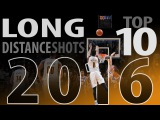 Top 10 Long Distance Shots of 2016