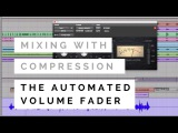 Mixing With Compression - The Automated Volume Fader - TheRecordingRevolution.com