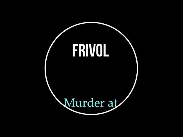 Frivol Murder at inferno