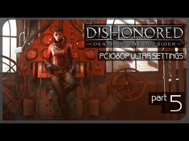 Ограбление банка! ● Злой Dishonored: Death of the Outsider 5