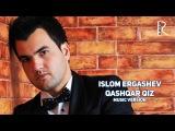 Islom Ergashev - Qashqar qiz   Ислом Эргашев - Кашкир киз (music version)
