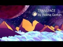 TRANSPACE by Polina Gorkin