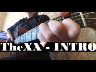 The XX - INTRO | фингерстайл [Мироненко Артем]