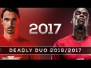 Zlatan Ibrahimovic Paul Pogba - The Magical Duo 2017 - HD