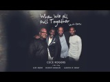 CeCe Rogers - When We All Pull Together (Unity RMX) starring Jeff Redd, Kenny Bobien, Aaron K Gray