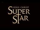 Иисус Христос - Суперзвезда Jesus Christ Superstar 1973 г., Мюзикл, Рок-опера