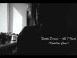 Natali Domini - All I Want (Kodaline Cover)