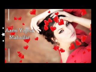 Azeri Yeni Hit Yigma Mahnilar 2016 2017