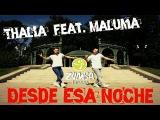 Thalia feat Maluma - Desde Esa Noche ZUMBA