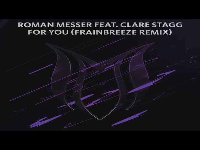 Roman Messer feat. Clare Stagg - For You (Frainbreeze Extended Remix)