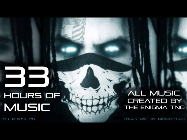 33 Hours of Music by The Enigma TNG (PT.1)