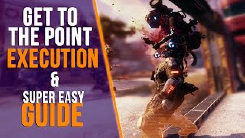 TITANFALL 2: GET TO THE POINT EXECUTION EASY PULSE BLADE KILL GUIDE