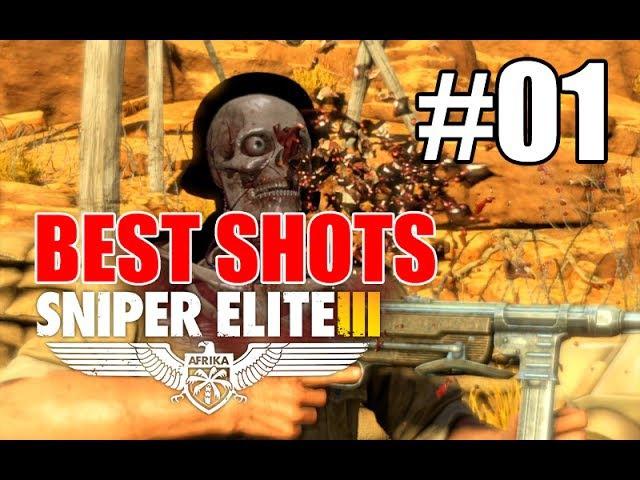 Sniper Elite 3 — Лучшие выстрелы | Best Shots | Part 1
