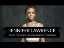 Jennifer Lawrence - Behind The Scenes - Jennifer Lawrence Foundation