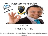 Yes , Its right place for Avg Customer Service Dial now 1-855-649-4951.