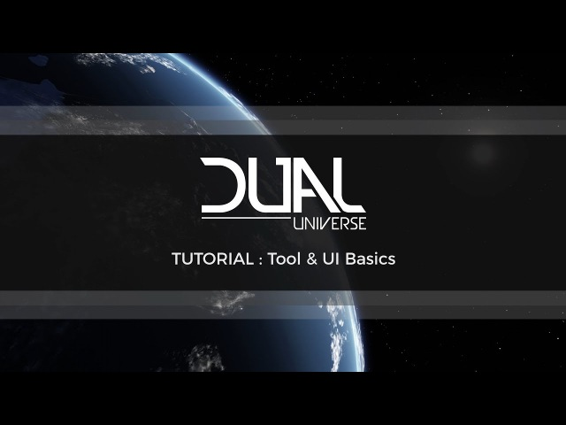 Dual Universe Pre Alpha Tutorial: Tool UI Basics | October 2017