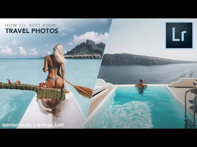 How to edit your TRAVEL PHOTOS like DOYOUTRAVEL and GYPSEA LUST