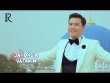 Jahongir - Vatanim  Жахонгир - Ватаними