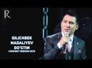Qilichbek Madaliyev - Do'stim | Киличбек Мадалиев - Дустим (concert version 2016)