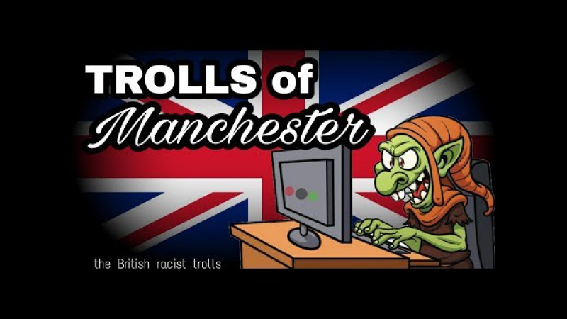 Racist White Tears : Trolls from Manchester show the UK is just as racist as the US