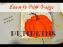 Learn How to Paint an Orange Pumpkin