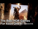 [4K HDR] Digital Foundry's Best HDR Games For Xbox One X [Sponsored]