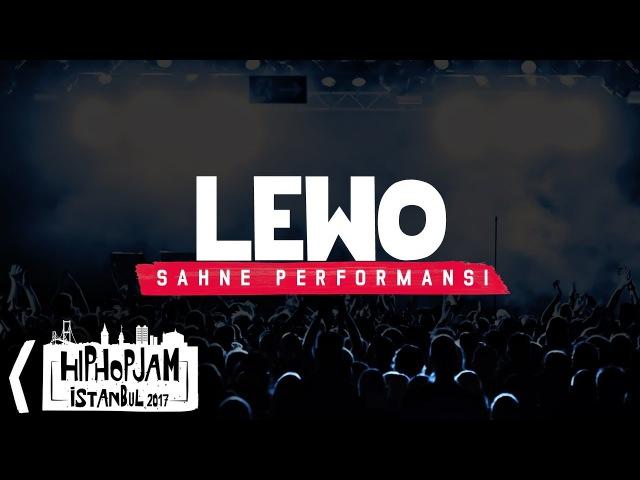 Lewo - Hani Nerdeler - Hip Hop Jam İstanbul 2017 @ Volkswagen Arena