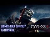 Ninja Gaiden Sigma 2 Team mission Ultimate-Ninja difficulty