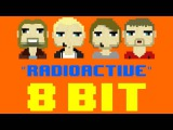Radioactive (8 Bit Remix Cover Version) Tribute to Imagine Dragons - 8 Bit Universe