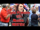 Jayda Fransen VS Muslim [GETS HEATED] Left wing mocking at Bromley protest.