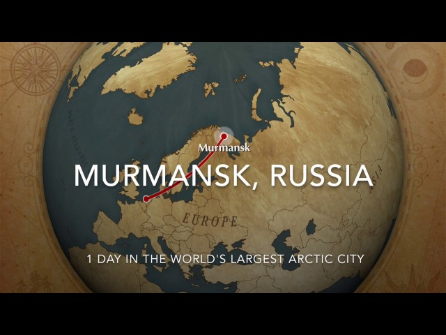 1 day in Murmansk, Russia - The world's largest Arctic city