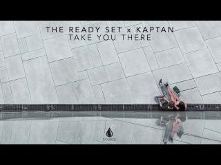 The Ready Set x Kaptan - Take You There