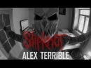 ALEX TERRIBLE SlipKnot - Psychosocial COVER RUSSIAN HATE PROJECT