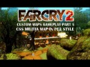 Far Cry 2 (PC) - Custom Maps Gameplay - Part 5 - CS:S Militia Map