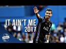 Cristiano Ronaldo ● Kygo, Selena Gomez - It Ain't Me ● 2017 | HD 1080p